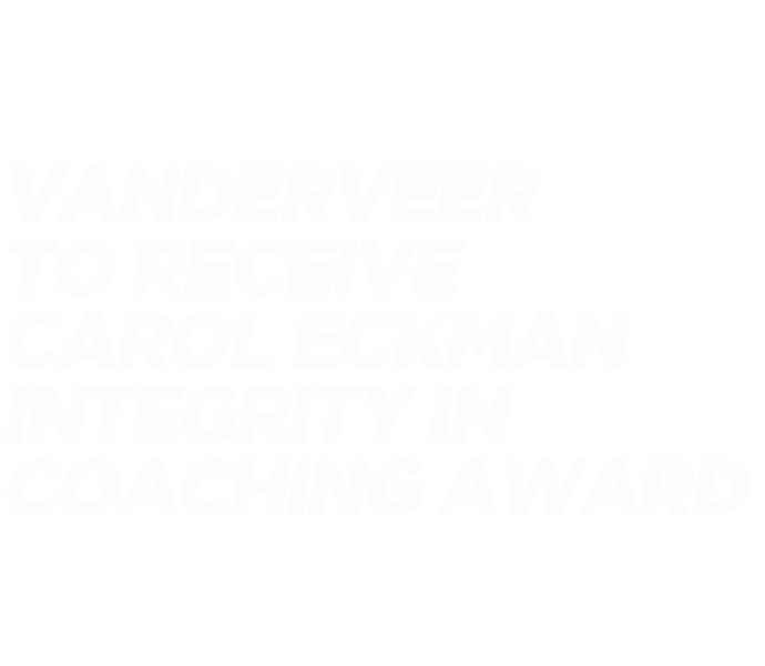VANDERVEER TO RECEIVE CAROL ECKMAN INTEGRITY IN COACHING AWARD
