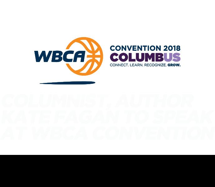 Columnist, Author Kate Fagan to speak at WBCA Convention